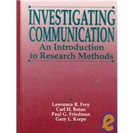 Investigating Communication : An Introduction to Research Methods