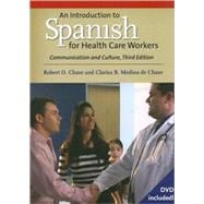 An Introduction to Spanish for Health Care Workers; Communication and Culture, Third Edition