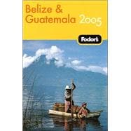 Fodor's Belize and Guatemala 2005