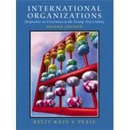 International Organizations: Perspectives on Governance in the Twenty-First Century