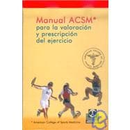 Manual ACSM para la valoracion y prescripcion del ejercicio/ ACSM's Guidelines for Exercise Testing and Prescription