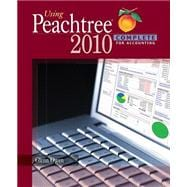 Using Peachtree Complete 2010 for Accounting (with Data File and Accounting CD-ROM)
