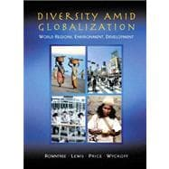 Diversity Amidst Globalization : World Regions, Environment, Development