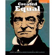 Created Equal A History of the United States, Volume 1, Black & White Plus NEW MyHistoryLab with Pearson eText -- Access Card Package