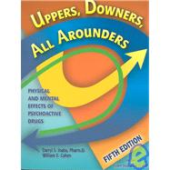 Uppers, Downers, All Arounders: Physical and Mental Effects of Psychoactive Drugs (Book with CD-ROM)