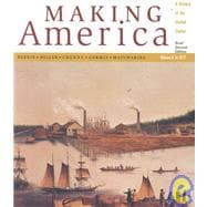 To 1877 Vol. A : Making America: A History of the United States