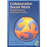 Collaborative Social Work Strengths-Based Generalist Practice