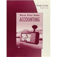Study Guide, Chapters 14-26 for Warren/Reeve/Duchac's Accounting