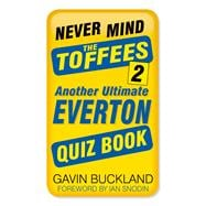 Never Mind the Toffees 9780750984287R