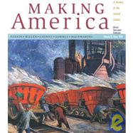 Making America A History of the United States, Volume B: Since 1865, Brief