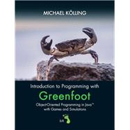 Introduction to Programming with Greenfoot Object-Oriented Programming in Java with Games and Simulations