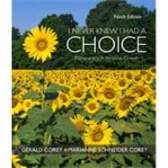 I Never Knew I Had A Choice: Explorations in Personal Growth, 9th Edition
