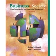 Business and Society: Ethics, Sustainability, and Stakeholder Management, 9/E