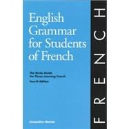 English Grammar for Students of French : The Study Guide for Those Learning French