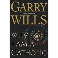 Why I Am a Catholic