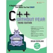 C++ Without Fear A Beginner's Guide That Makes You Feel Smart