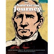 The America Journey A History of the United States, Volume 1, Black & White Plus NEW MyHistoryLab with Pearson eText -- Access Card Packge