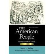 American People, Brief Edition, The: Creating a Nation and a Society, Volume II (Chapters 17-31)