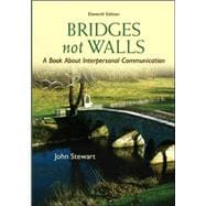 Bridges Not Walls : A Book about Interpersonal Communication