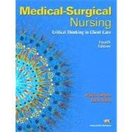 Medical-Surgical Nursing Critical Thinking in Client Care, Single Volume Value Package (includes Student Study Guide for Medical-Surgical Nursing: Critical Thinking in Client Care, Single Volume)