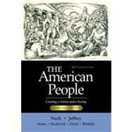 American People, Brief Edition, The: Creating a Nation and a Society, Volume I (Chapters 1-16)