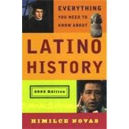 Everything You Need to Know About Latino History 2003 Edition