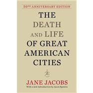 The Death and Life of Great American Cities (50th Anniversary Edition) 9780679644330R