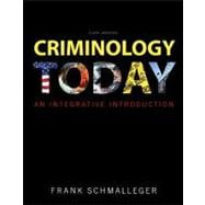 Criminology Today An Integrative Introduction Plus NEW MyCJLab with Pearson eText -- Access Card Package