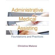 Administrative Medical Assisting Foundations and Practices Plus MyHealthProfessionsLab with Pearson eText -- Access Card Package