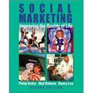 Social Marketing : Improving the Quality of Life