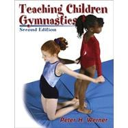 Teaching Children Gymnastics : A Developmentally Appropriate Approach