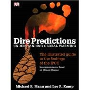 Dire Predictions : Understanding Global Warming