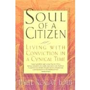 Soul of a Citizen : Living with Conviction in a Cynical Time