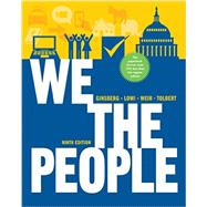 We the People: An Introduction to American Politics, 9th Edition