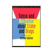 Sense and Nonsense about Crime and Drugs : A Policy Guide