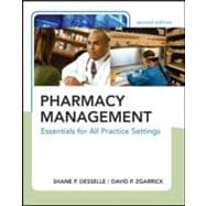 Pharmacy Management: Essentials for All Practice Settings, Second Edition Essentials for All Practice Settings, Second Edition