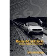 Route 66 Still Kicks : Driving America's Main Street 9781459704367R