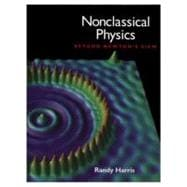 Nonclassical Physics : Beyond Newton's View