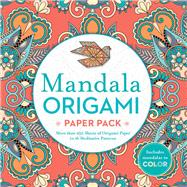 Mandala Origami Paper Pack More than 250 Sheets of Origami Paper in 16 Meditative Patterns