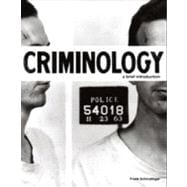 Criminology A Brief Introduction Plus NEW MyCJLab with Pearson eText -- Access Card Package