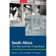 South Africa : The Rise and Fall of Apartheid