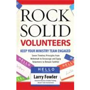 Rock Solid Volunteers Keep Your Ministry Team Engaged