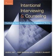 Intentional Interviewing and Counseling: Facilitating Client Development in a Multicultural Society, 7th Edition