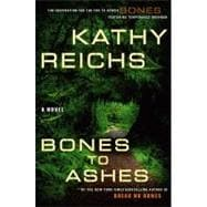 Bones to Ashes; A Novel