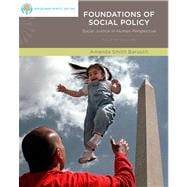Brooks/Cole Empowerment Series: Foundations of Social Policy Social Justice in Human Perspective