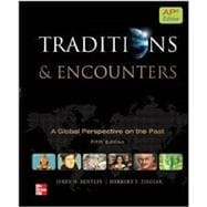 Traditions & Encounters A Global perspective on the Past AP edition