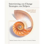 Interviewing and Change Strategies for Helpers: Fundamental Skills and Cognitive Behavioral Interventions, 6th Edition