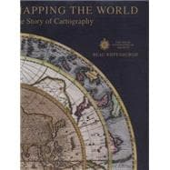 Mapping the World The Story of Cartography