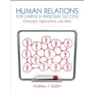 Human Relations for Career and Personal Success Concepts, Applications, and Skills