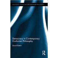 Democracy in Contemporary Confucian Philosophy 9780415834407R